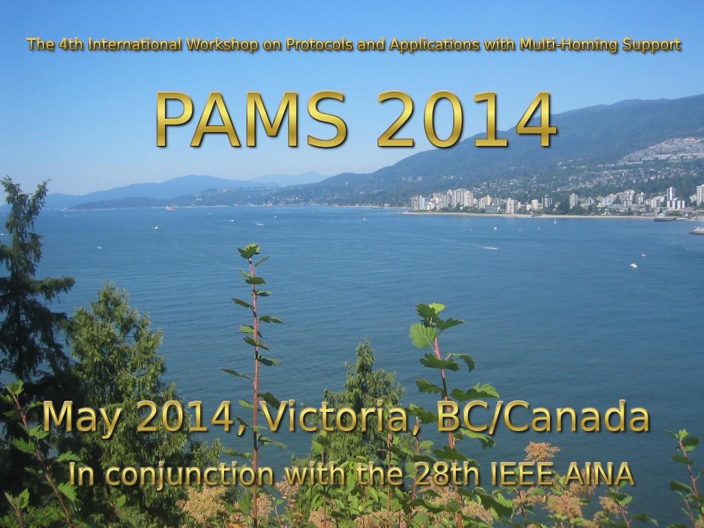 The 4th International Workshop on Protocols and Applications with Multi-Homing Support (PAMS 2014)